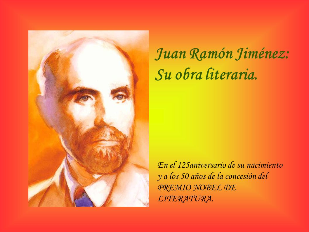 Juan Ramón Jiménez: Su obra literaria.