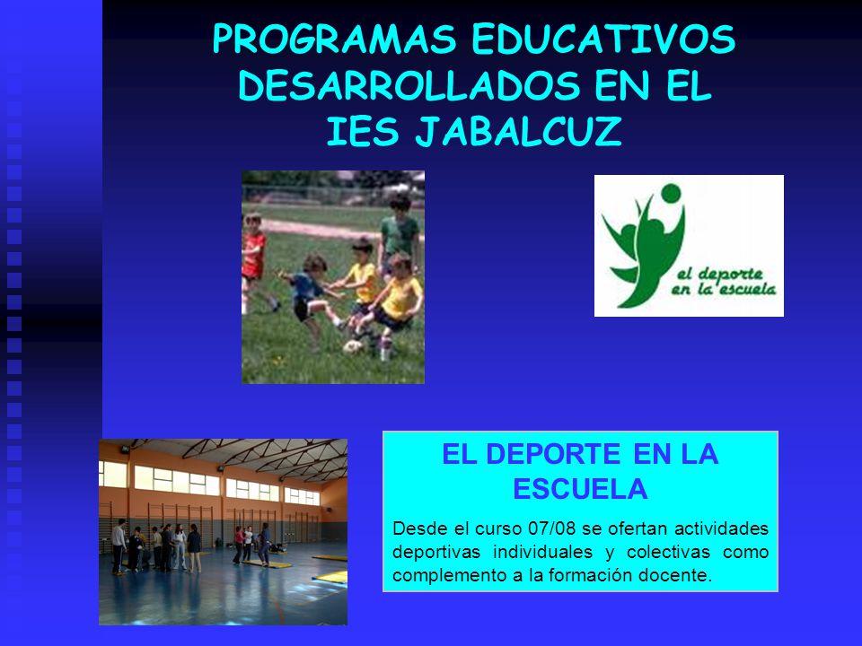 PROGRAMAS EDUCATIVOS DESARROLLADOS EN EL IES JABALCUZ
