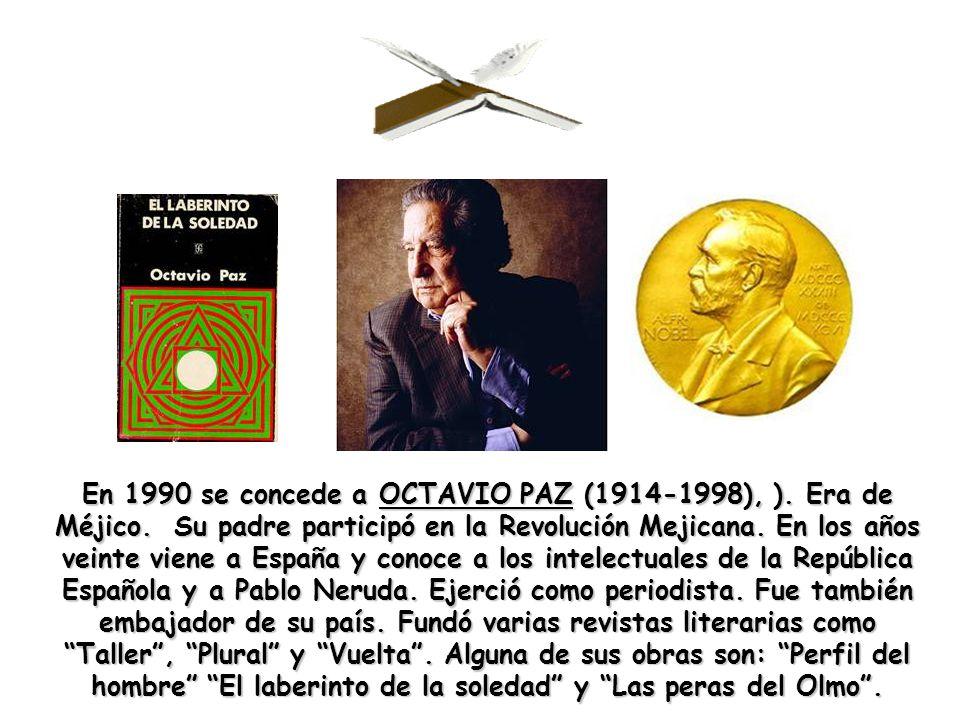 En 1990 se concede a OCTAVIO PAZ (1914-1998), ). Era de Méjico