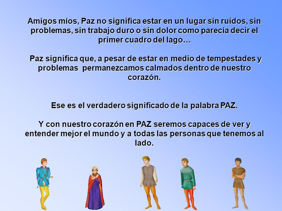 Ese es el verdadero significado de la palabra PAZ.