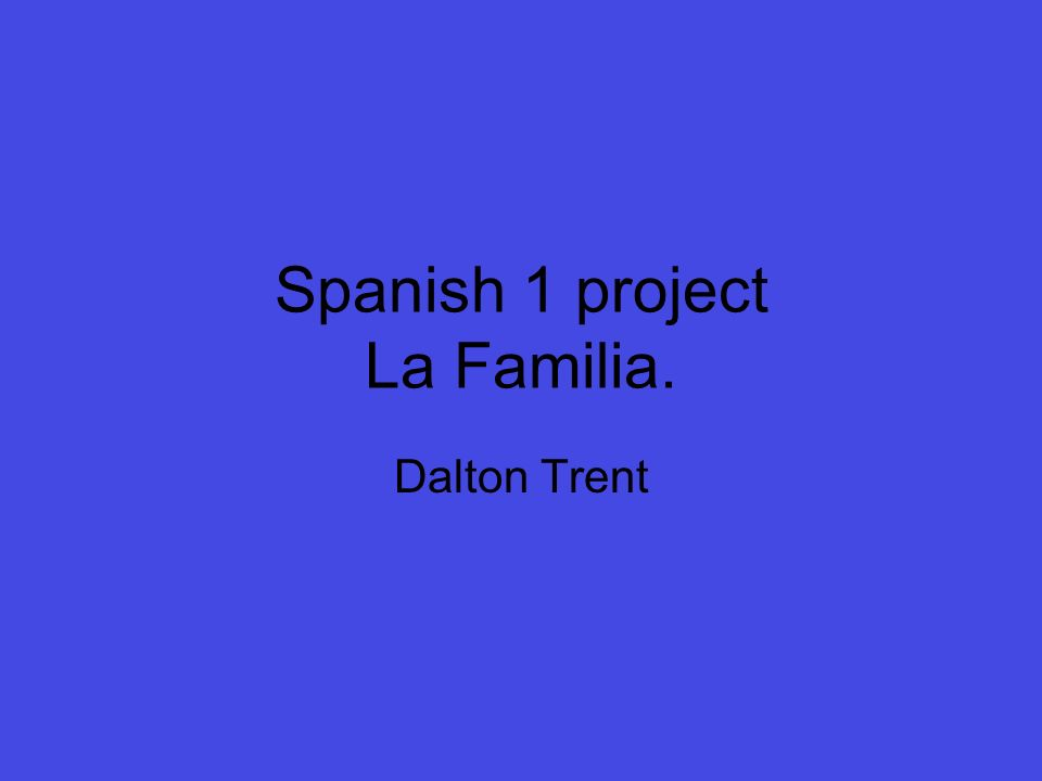 Spanish 1 project La Familia.