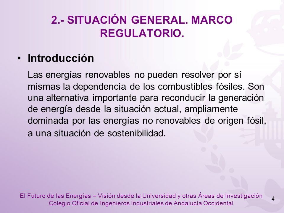 2.- SITUACIÓN GENERAL. MARCO REGULATORIO.