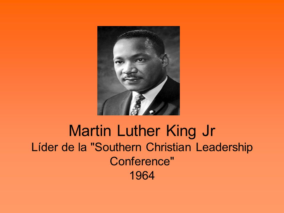 Martin Luther King Jr Líder de la Southern Christian Leadership Conference 1964