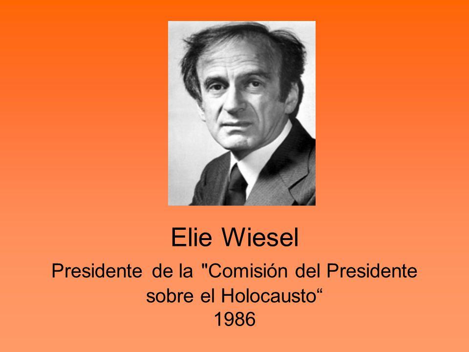 Elie Wiesel Presidente de la Comisión del Presidente sobre el Holocausto 1986