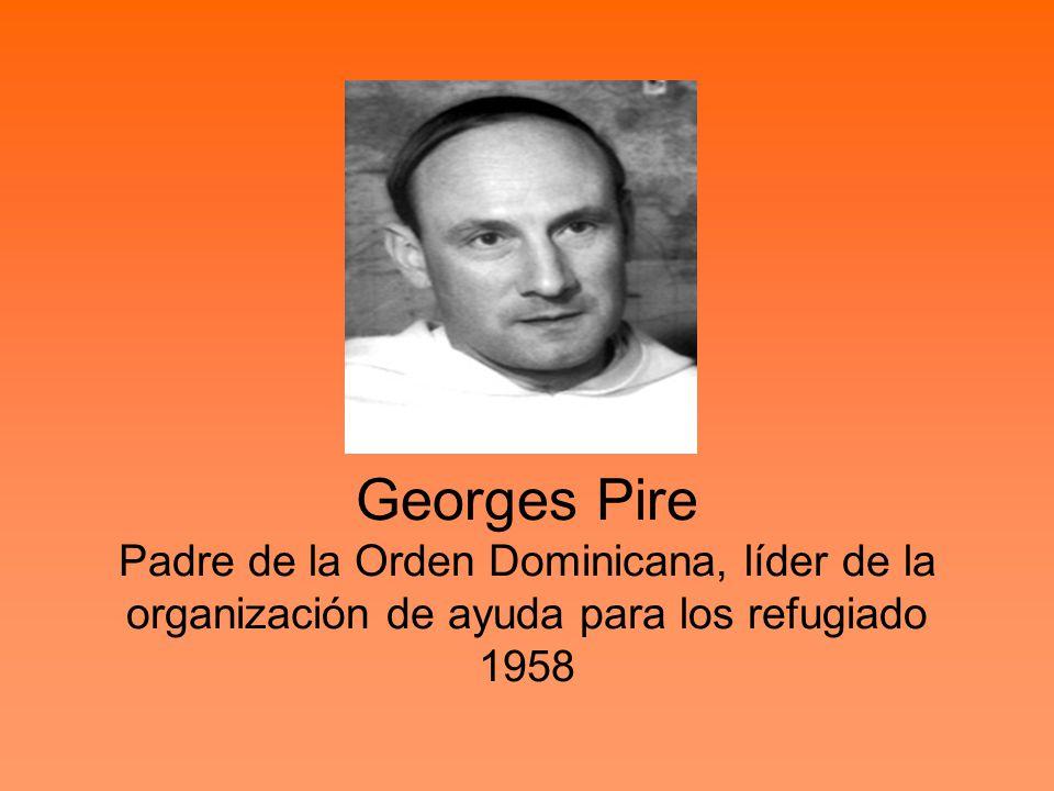 Georges Pire Padre de la Orden Dominicana, líder de la organización de ayuda para los refugiado 1958