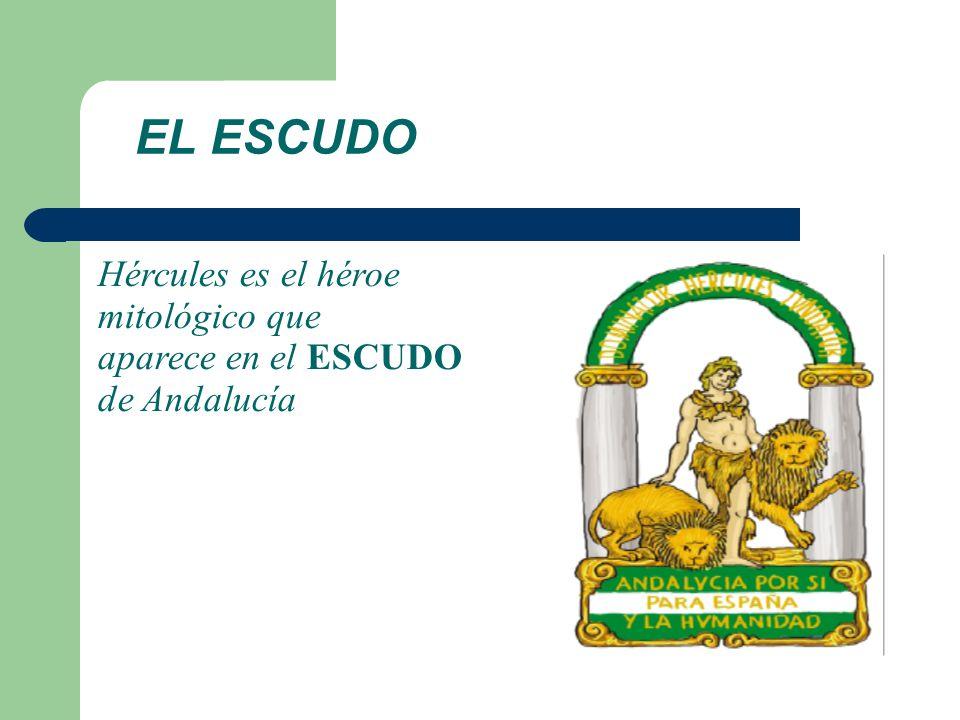 EL ESCUDO Hércules es el héroe mitológico que aparece en el ESCUDO de Andalucía