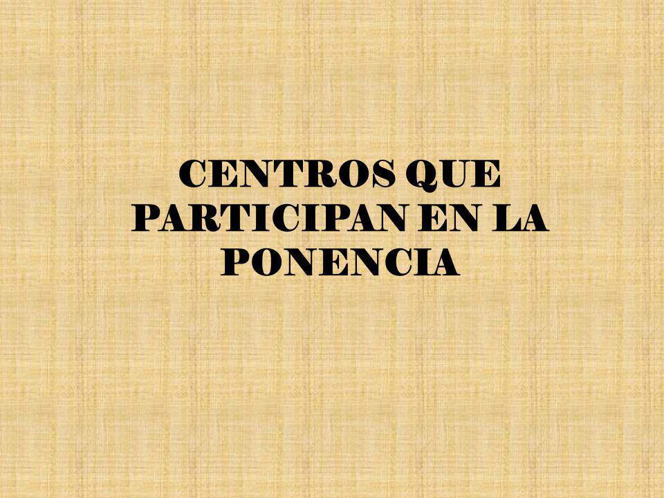 CENTROS QUE PARTICIPAN EN LA PONENCIA
