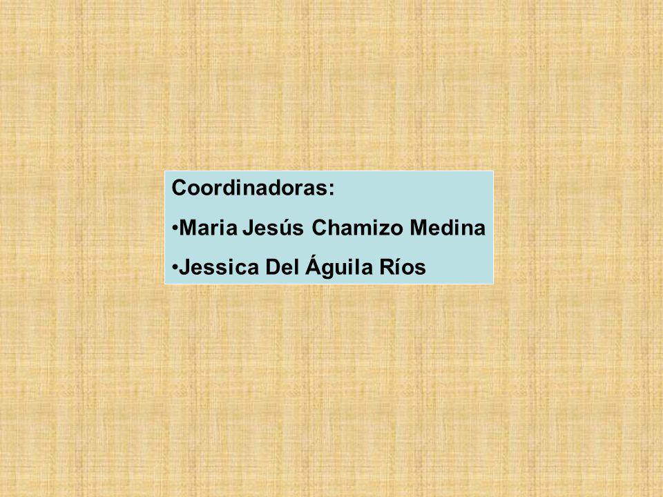 Coordinadoras: Maria Jesús Chamizo Medina Jessica Del Águila Ríos
