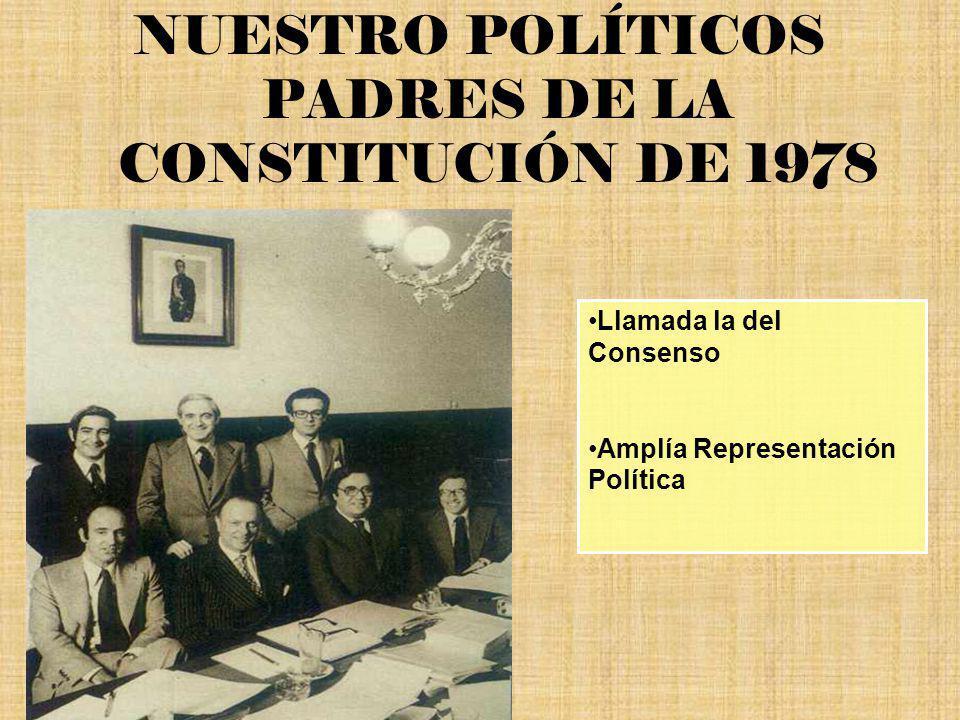 NUESTRO POLÍTICOS PADRES DE LA CONSTITUCIÓN DE 1978