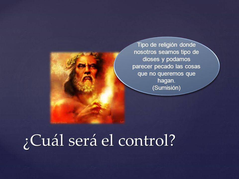 Tipo de religión donde nosotros seamos tipo de dioses y podamos parecer pecado las cosas que no queremos que hagan.