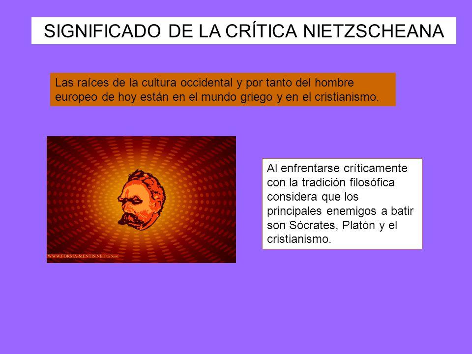 SIGNIFICADO DE LA CRÍTICA NIETZSCHEANA