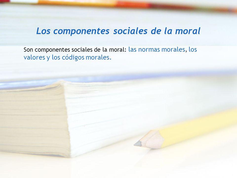 Los componentes sociales de la moral
