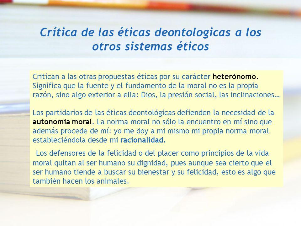 Crítica de las éticas deontologicas a los otros sistemas éticos