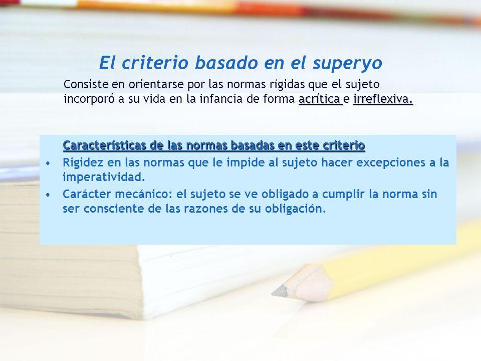 El criterio basado en el superyo