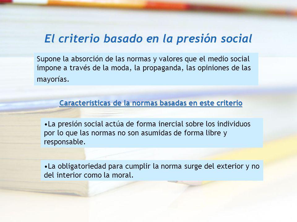 El criterio basado en la presión social