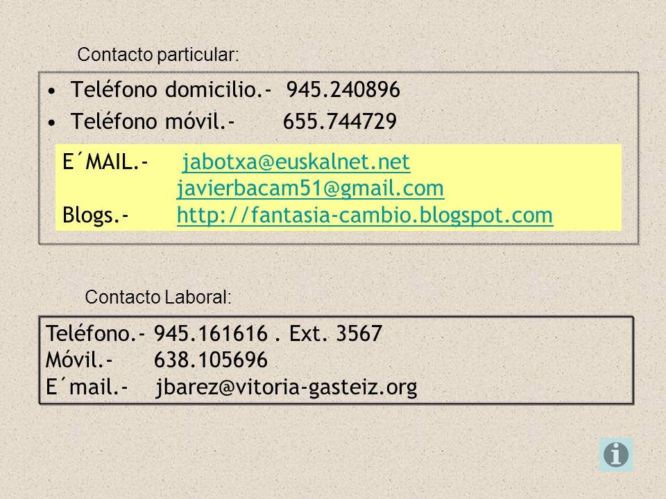 E´MAIL.- jabotxa@euskalnet.net javierbacam51@gmail.com
