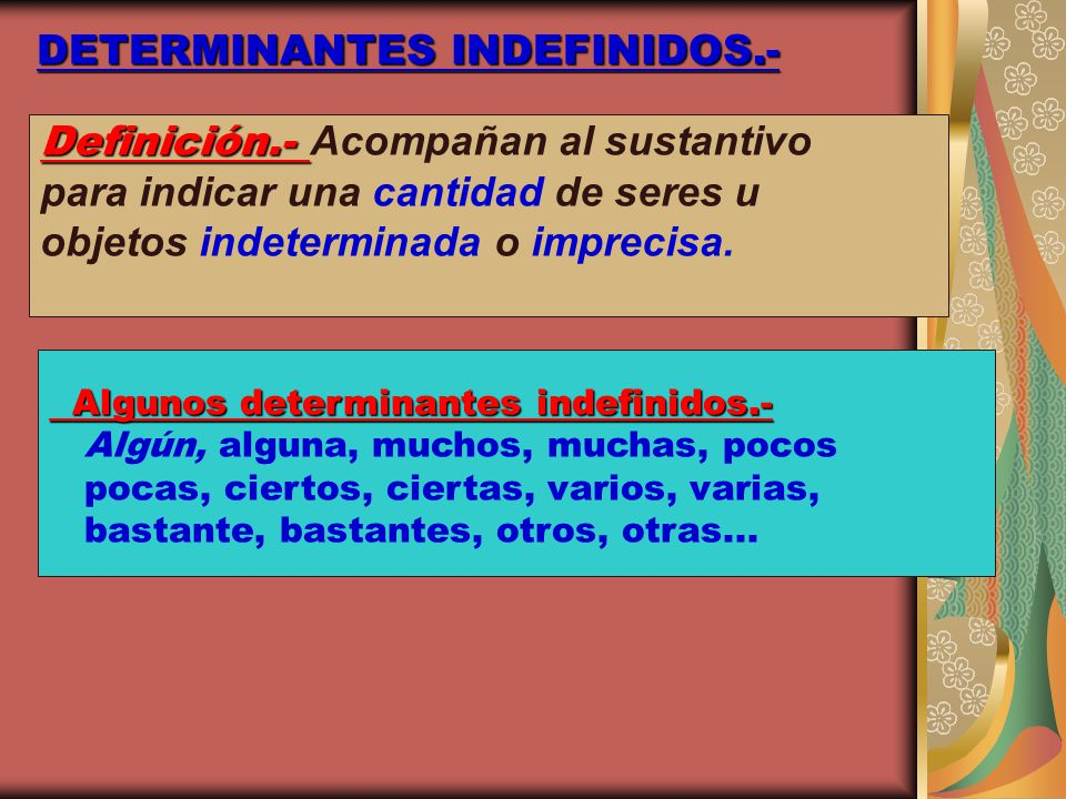 DETERMINANTES INDEFINIDOS.-