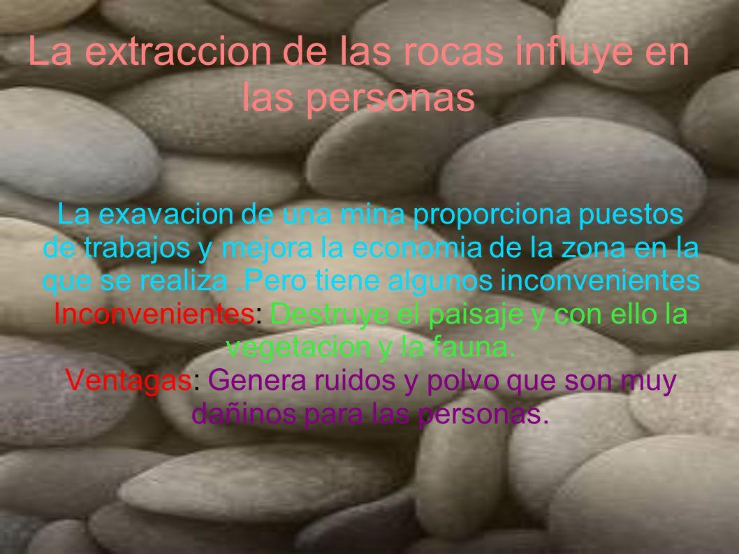 La extraccion de las rocas influye en las personas
