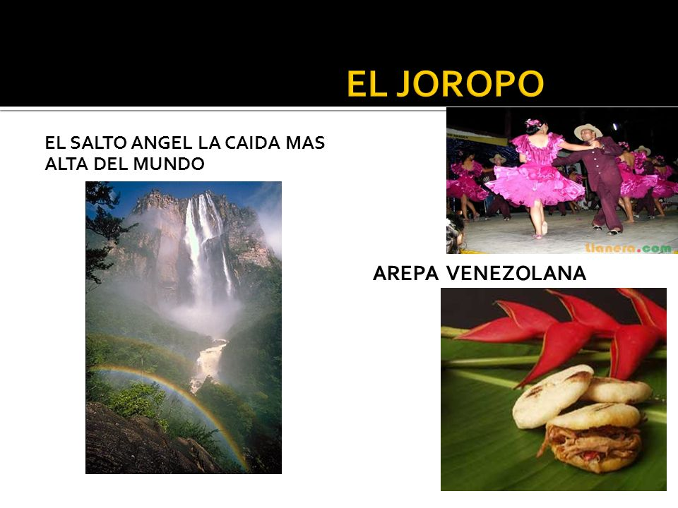 EL JOROPO El salto angel la caida mas alta del mundo Arepa venezolANA