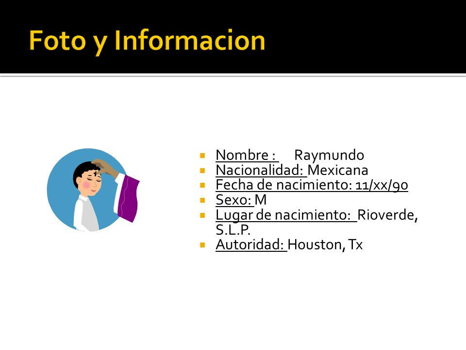 Foto y Informacion Nombre : Raymundo Nacionalidad: Mexicana