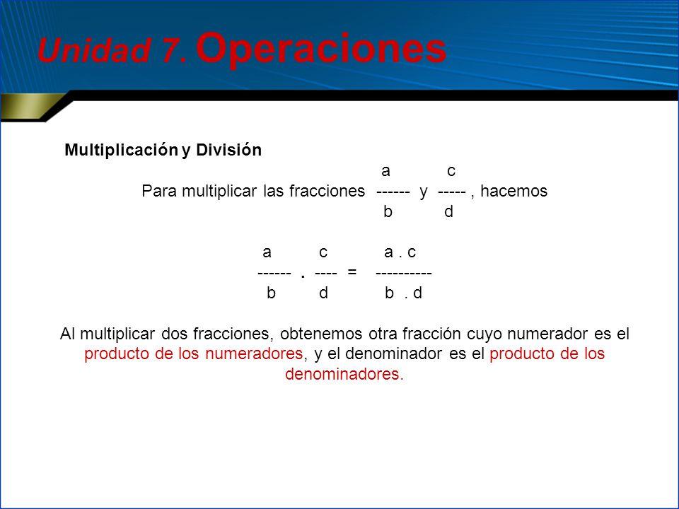 Unidad 7. Operaciones Multiplicación y División a c