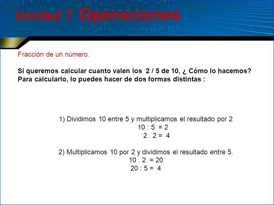 Unidad 7. Operaciones Fracción de un número.