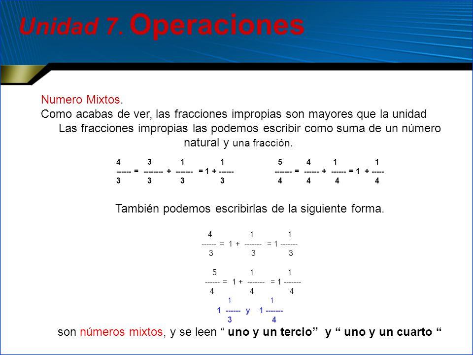 Unidad 7. Operaciones Numero Mixtos.