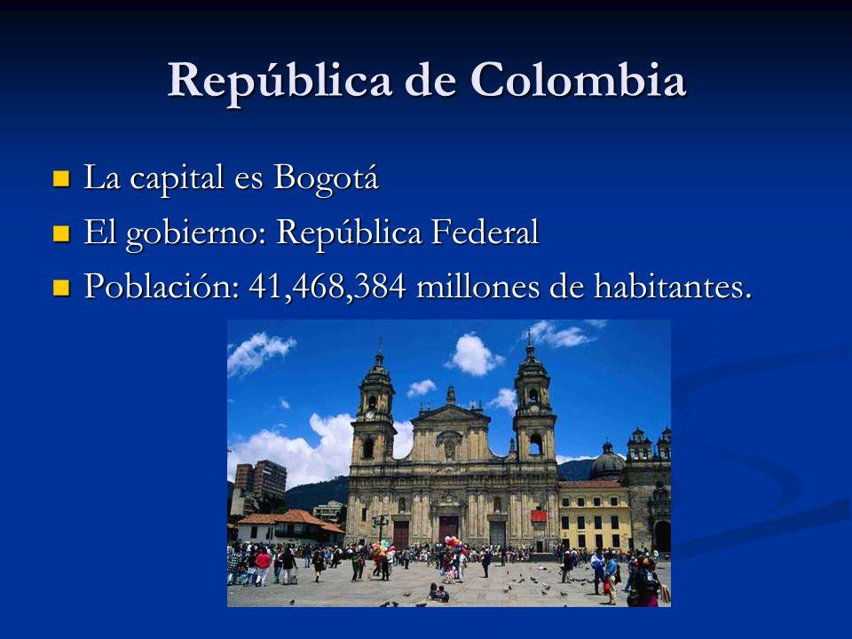 República de Colombia La capital es Bogotá