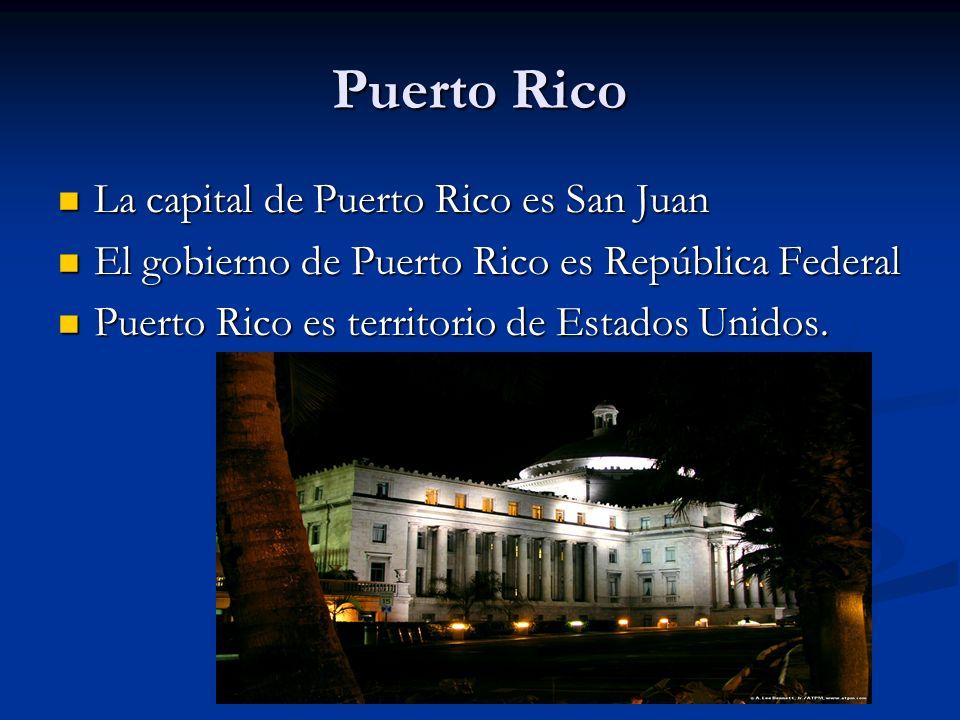 Puerto Rico La capital de Puerto Rico es San Juan