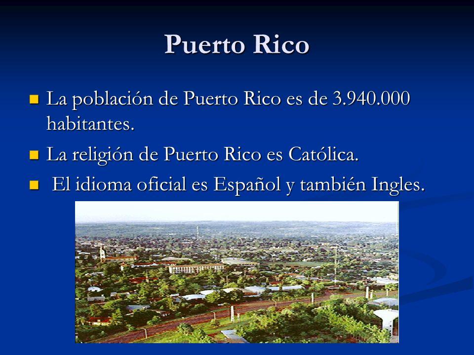 Puerto Rico La población de Puerto Rico es de 3.940.000 habitantes.