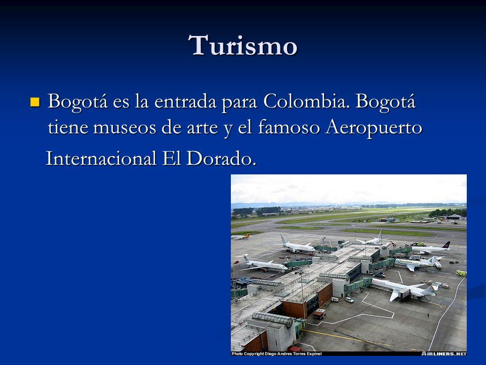 Turismo Bogotá es la entrada para Colombia. Bogotá tiene museos de arte y el famoso Aeropuerto.