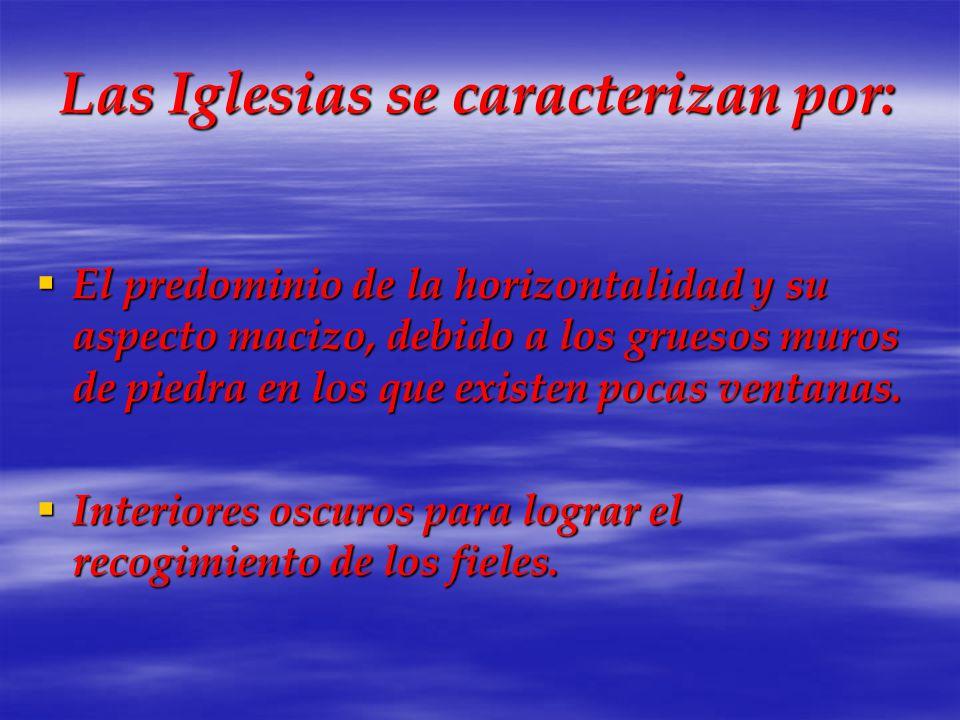 Las Iglesias se caracterizan por:
