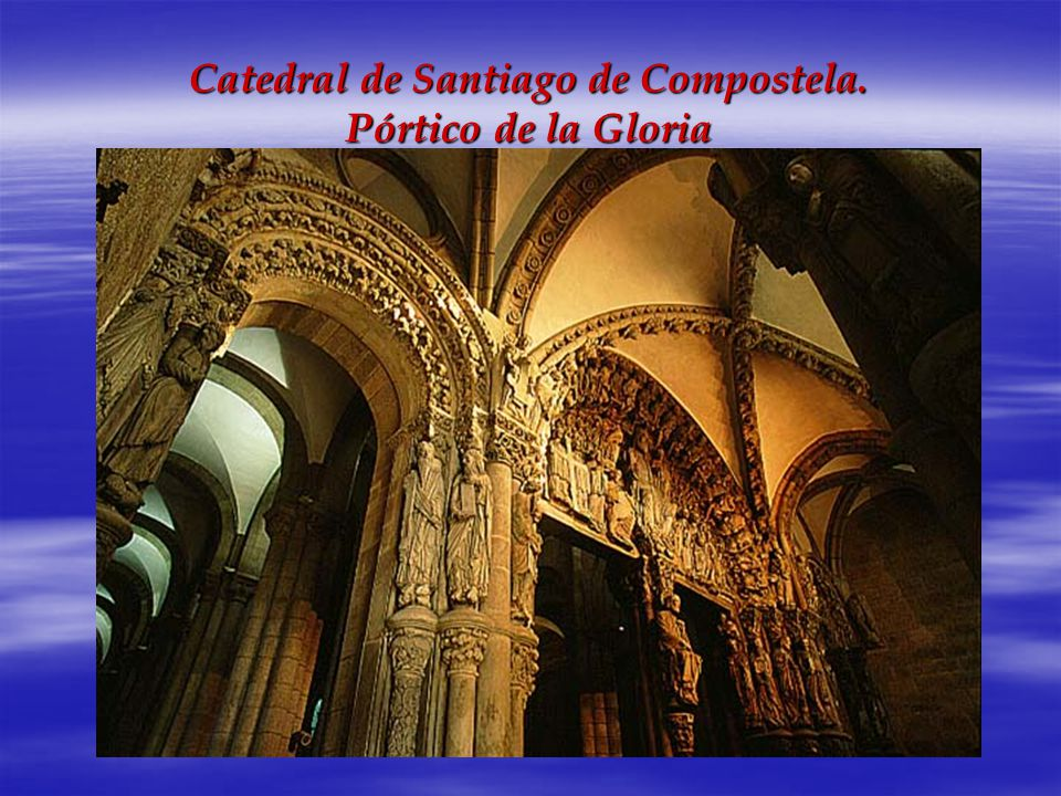 Catedral de Santiago de Compostela. Pórtico de la Gloria