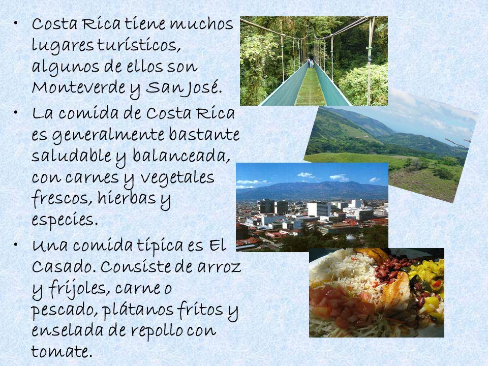Costa Rica tiene muchos lugares turísticos, algunos de ellos son Monteverde y San José.