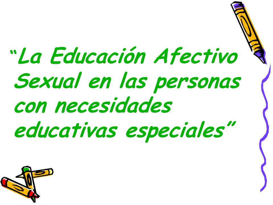 La Educación Afectivo Sexual en las personas con necesidades educativas especiales
