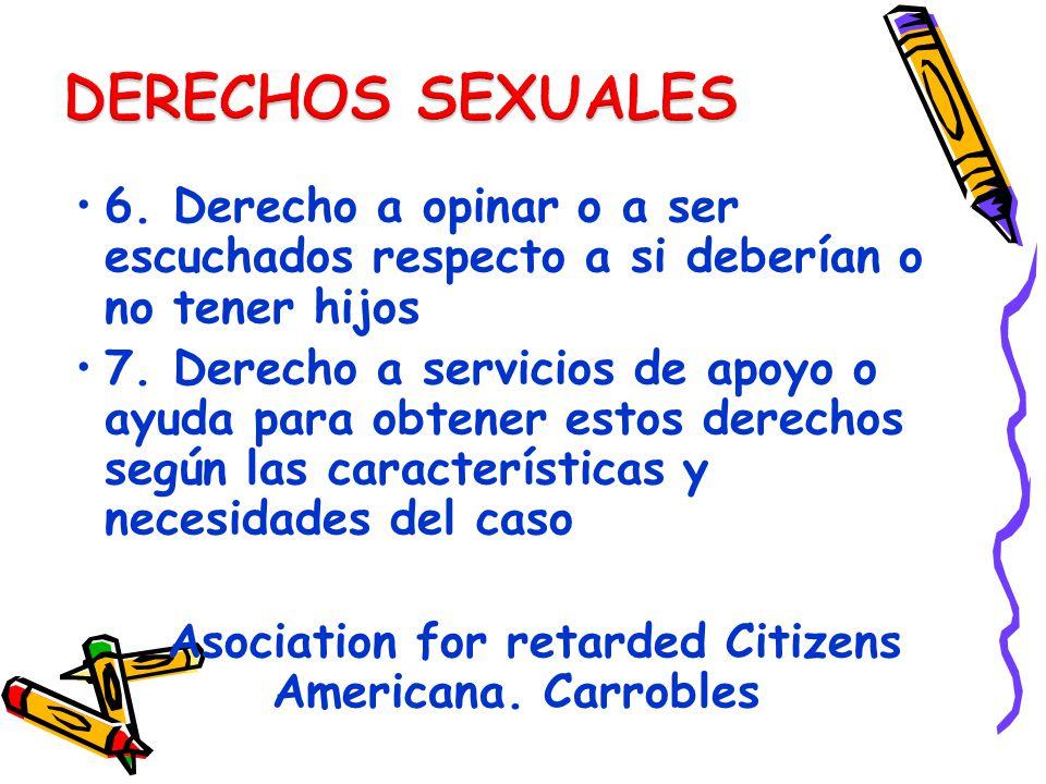 DERECHOS SEXUALES 6. Derecho a opinar o a ser escuchados respecto a si deberían o no tener hijos.