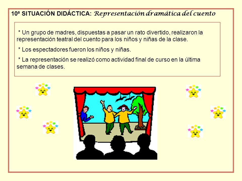 10ª SITUACIÓN DIDÁCTICA: Representación dramática del cuento