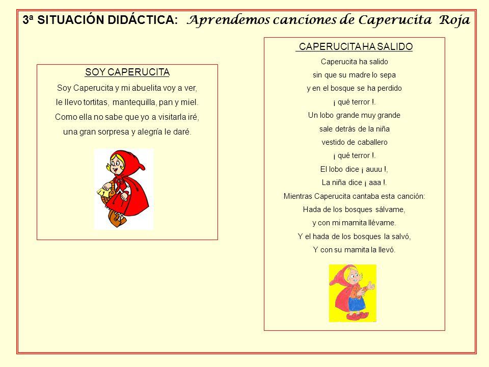 3ª SITUACIÓN DIDÁCTICA: Aprendemos canciones de Caperucita Roja