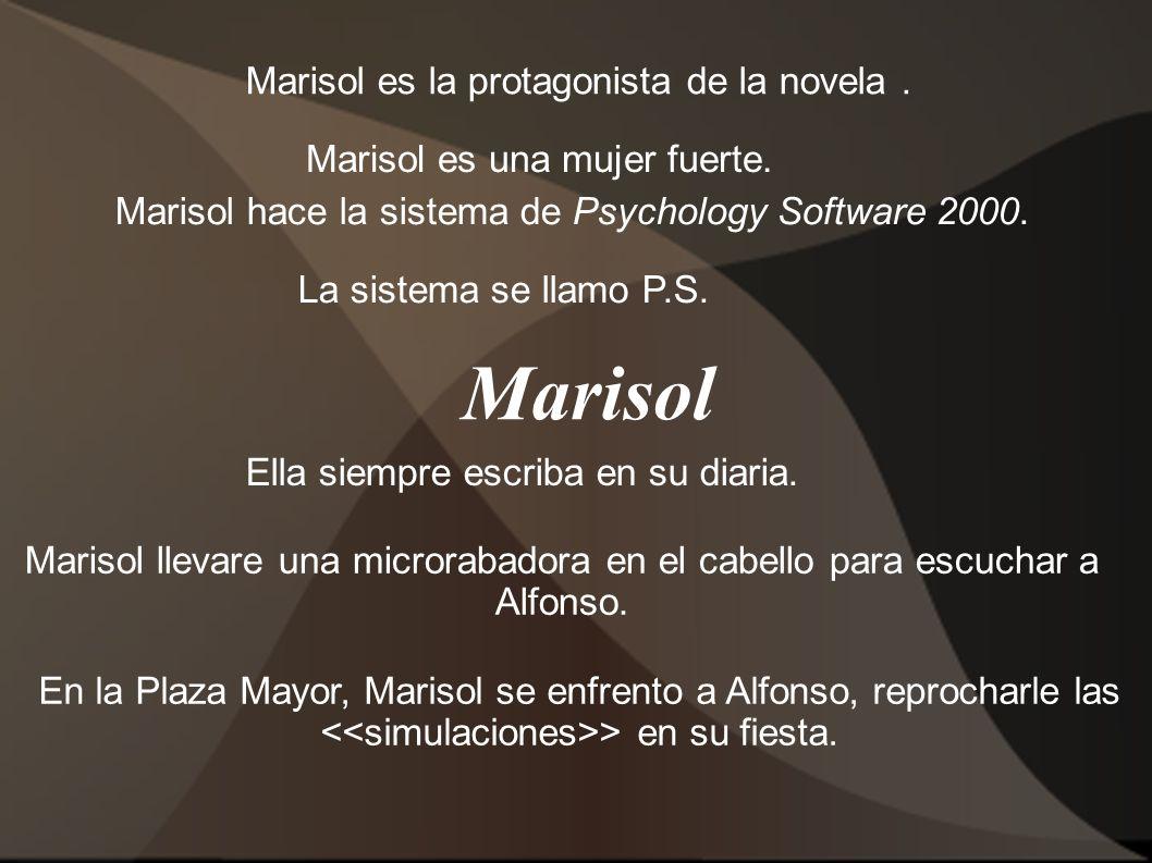 Marisol Marisol es la protagonista de la novela .