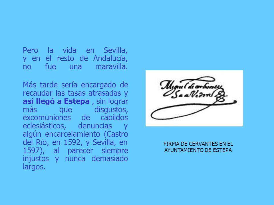 FIRMA DE CERVANTES EN EL AYUNTAMIENTO DE ESTEPA