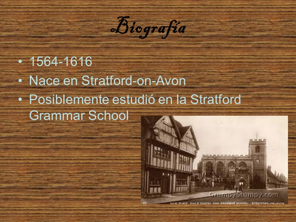 Biografía 1564-1616 Nace en Stratford-on-Avon