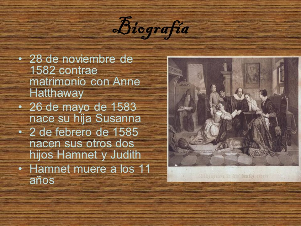 Biografía28 de noviembre de 1582 contrae matrimonio con Anne Hatthaway. 26 de mayo de 1583 nace su hija Susanna.