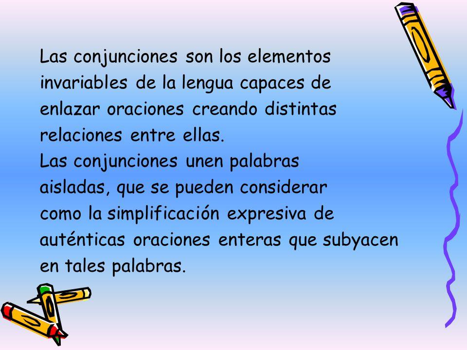 Las conjunciones son los elementos