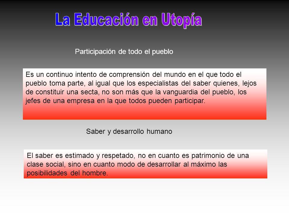 La Educación en Utopía Participación de todo el pueblo