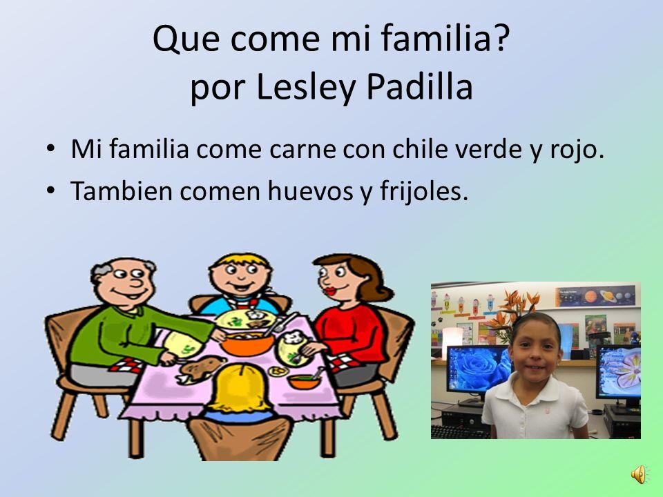 Que come mi familia por Lesley Padilla