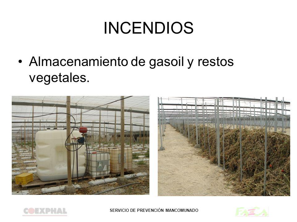 INCENDIOS Almacenamiento de gasoil y restos vegetales.