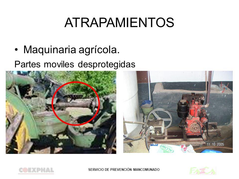 ATRAPAMIENTOS Maquinaria agrícola. Partes moviles desprotegidas
