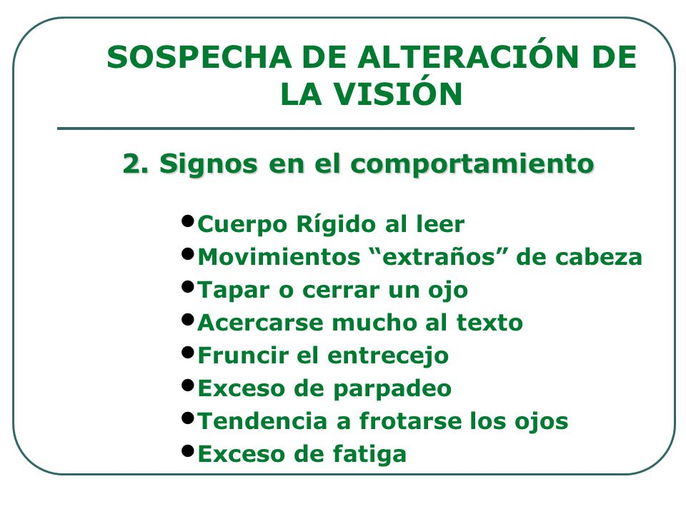 SOSPECHA DE ALTERACIÓN DE LA VISIÓN