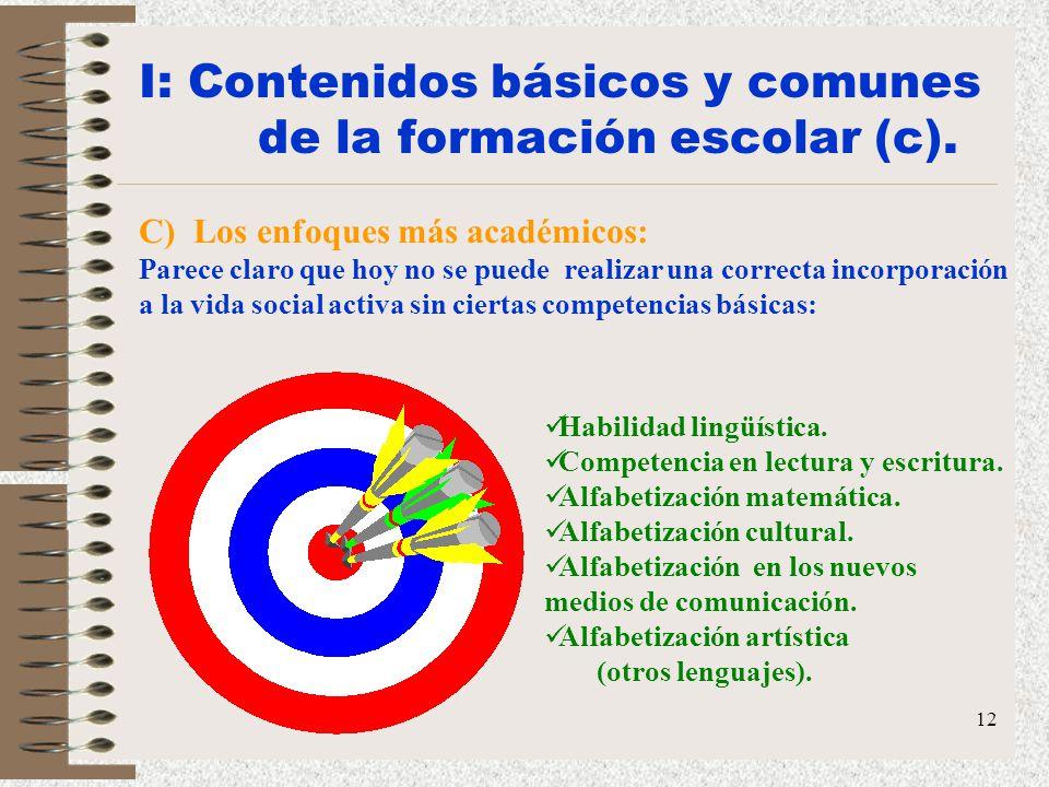 I: Contenidos básicos y comunes de la formación escolar (c).