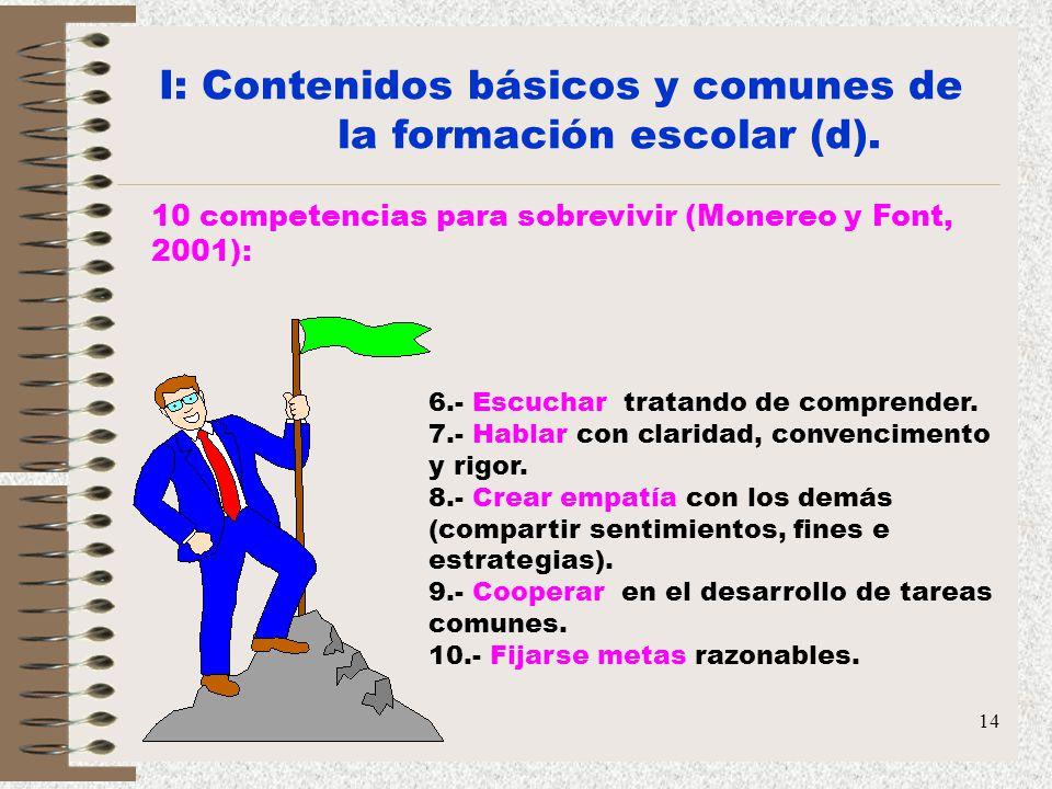 I: Contenidos básicos y comunes de la formación escolar (d).